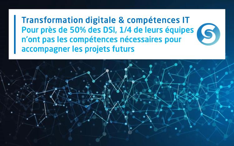 Transformation digitale & compétences IT : pour près de 50% des DSI, 1/4 de leurs équipes n'ont pas les compétences pour accompagner les projets futurs