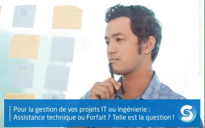 Assistance technique ou forfait pour vos projets IT & ingénierie ?