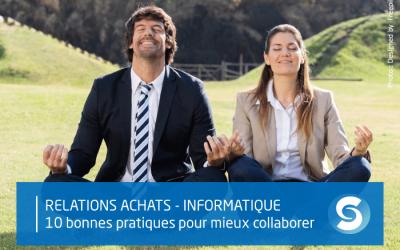 Achats & IT : 10 bonnes pratiques pour mieux travailler ensemble