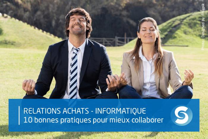 Achats / Informatique : 10 bonnes pratiques pour mieux collaborer